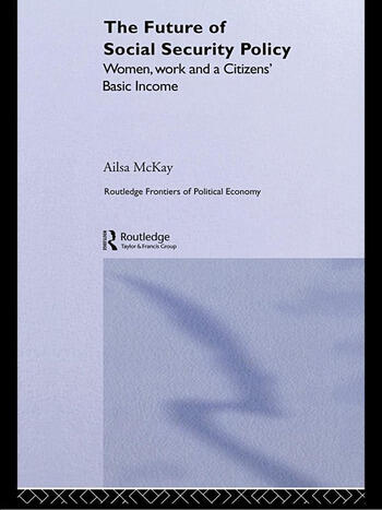 The Future of Social Security Policy Women, Work and A Citizens Basic Income book cover