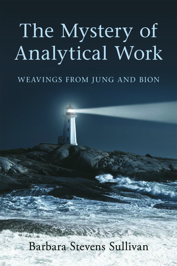The Mystery of Analytical Work Weavings from Jung and Bion book cover