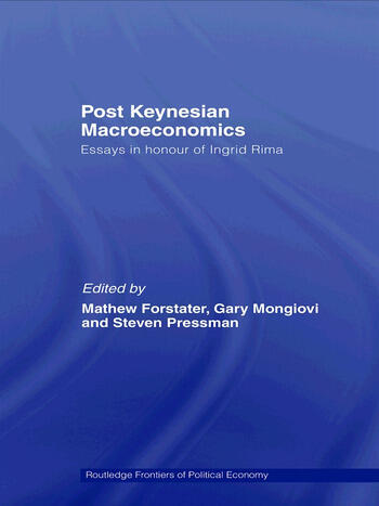 Post-Keynesian Macroeconomics Essays in Honour of Ingrid Rima book cover