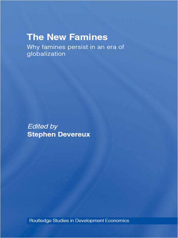 The New Famines Why Famines Persist in an Era of Globalization book cover