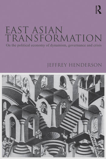 East Asian Transformation On the Political Economy of Dynamism, Governance and Crisis book cover