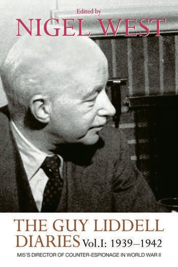 The Guy Liddell Diaries, Volume I: 1939-1942 MI5's Director of Counter-Espionage in World War II book cover