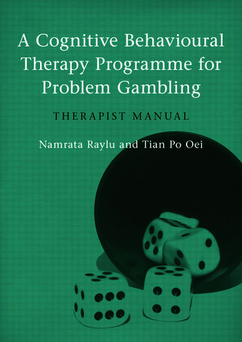 A Cognitive Behavioural Therapy Programme for Problem Gambling Therapist Manual book cover