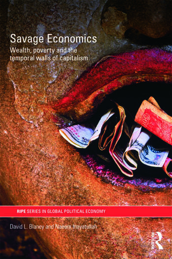Savage Economics Wealth, Poverty and the Temporal Walls of Capitalism book cover