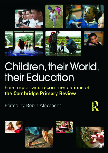 Children, their World, their Education Final Report and Recommendations of the Cambridge Primary Review book cover