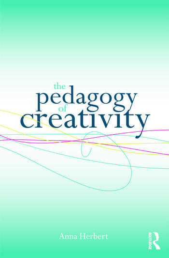 The Pedagogy of Creativity book cover