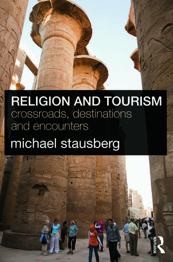 Religion and Tourism Crossroads, Destinations and Encounters book cover
