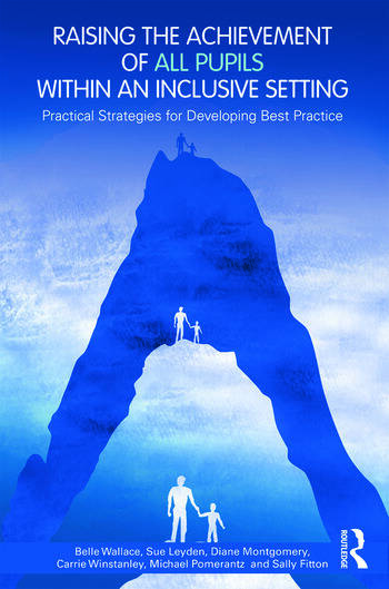 Raising the Achievement of All Pupils Within an Inclusive Setting Practical Strategies for Developing Best Practice book cover