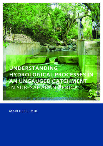 Understanding Hydrological Processes in an Ungauged Catchment in sub-Saharan Africa UNESCO-IHE PhD Thesis book cover