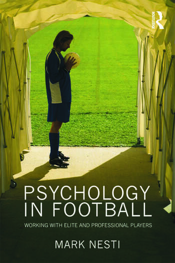 Psychology in Football Working with Elite and Professional Players book cover