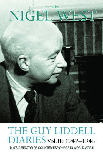 The Guy Liddell Diaries Vol.II: 1942-1945 MI5's Director of Counter-Espionage in World War II book cover