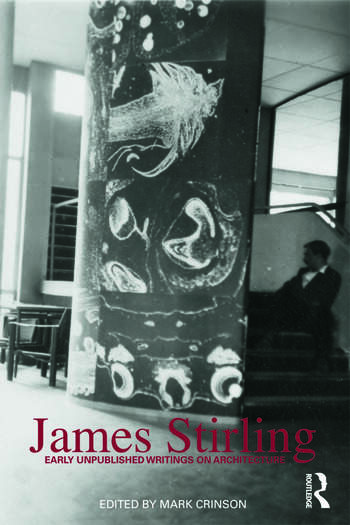 James Stirling Early Unpublished Writings on Architecture book cover