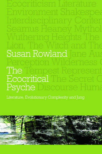 The Ecocritical Psyche Literature, Evolutionary Complexity and Jung book cover