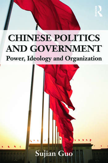 Chinese Politics and Government Power, Ideology and Organization book cover