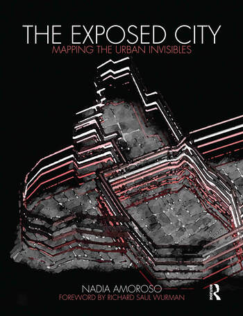 The Exposed City Mapping the Urban Invisibles book cover