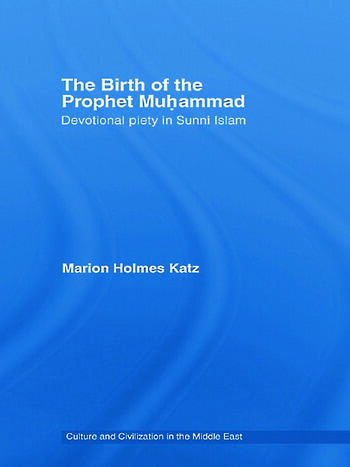 The Birth of The Prophet Muhammad Devotional Piety in Sunni Islam book cover