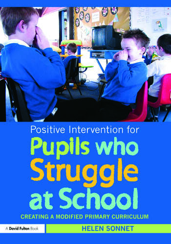 Positive Intervention for Pupils who Struggle at School Creating a Modified Primary Curriculum book cover