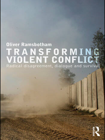 Transforming Violent Conflict Radical Disagreement, Dialogue and Survival book cover