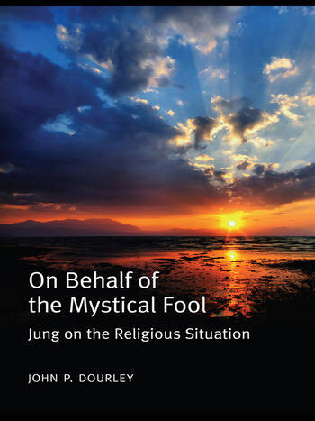 On Behalf of the Mystical Fool Jung on the Religious Situation book cover