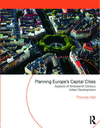 Planning Europe's Capital Cities Aspects of Nineteenth-Century Urban Development book cover