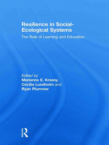 Resilience in Social-Ecological Systems The Role of Learning and Education book cover