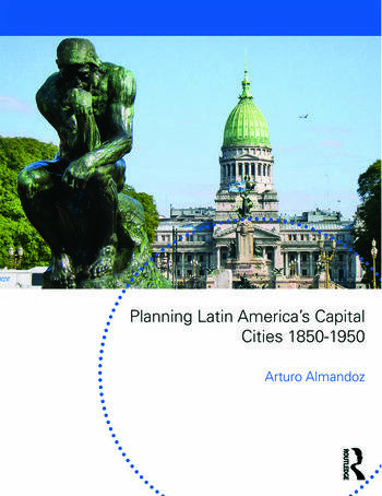 Planning Latin America's Capital Cities 1850-1950 book cover