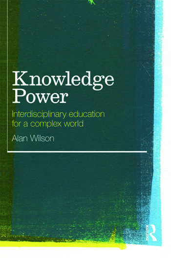 Knowledge Power Interdisciplinary Education for a Complex World book cover