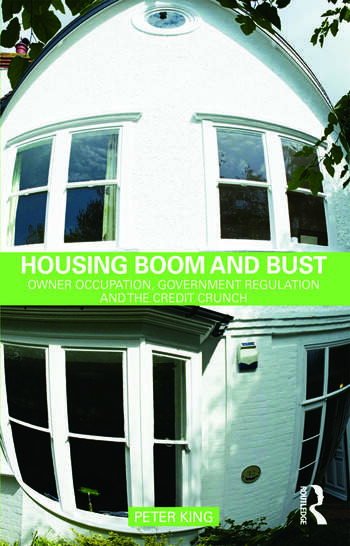 Housing Boom and Bust Owner Occupation, Government Regulation and the Credit Crunch book cover