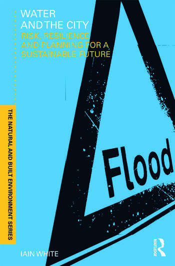 Water and the City Risk, Resilience and Planning for a Sustainable Future book cover