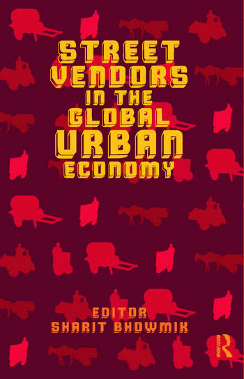 Street Vendors in the Global Urban Economy book cover