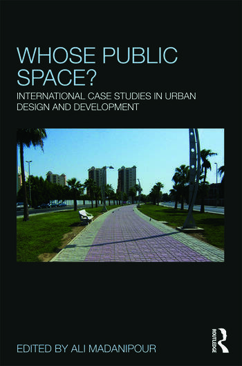 Whose Public Space? International Case Studies in Urban Design and Development book cover