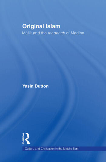 Original Islam Malik and the Madhhab of Madina book cover