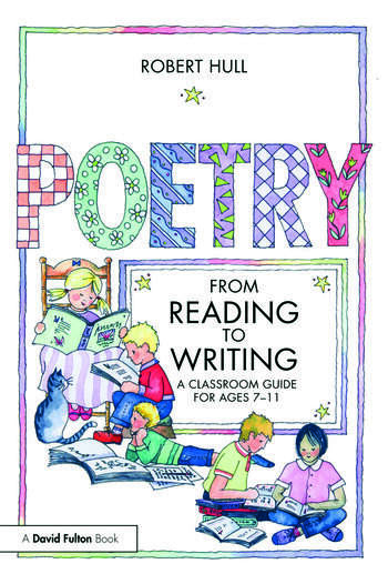 Poetry - From Reading to Writing A Classroom Guide for Ages 7-11 book cover