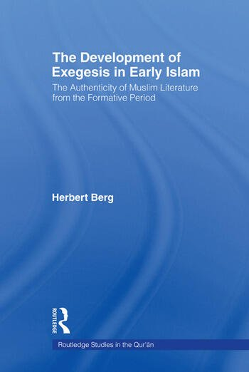 The Development of Exegesis in Early Islam The Authenticity of Muslim Literature from the Formative Period book cover