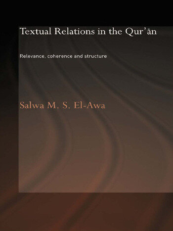 Textual Relations in the Qur'an Relevance, Coherence and Structure book cover