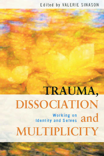 Trauma, Dissociation and Multiplicity Working on Identity and Selves book cover
