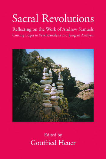 Sacral Revolutions Reflecting on the Work of Andrew Samuels – Cutting Edges in Psychoanalysis and Jungian Analysis book cover