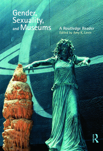 Gender, Sexuality and Museums A Routledge Reader book cover