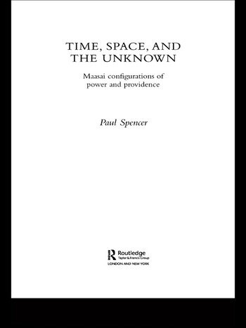 Time, Space and the Unknown Maasai Configurations of Power and Providence book cover