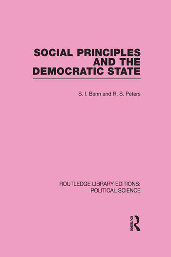 Social Principles and the Democratic State (Routledge Library Editions: Political Science Volume 4) book cover