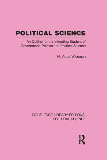 Political Science (Routledge Library Editions: Political Science Volume 14) An Outline For The Intending Student of Government, Politics and Political Science book cover