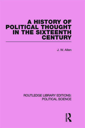 A History of Political Thought in the 16th Century (Routledge Library Editions: Political Science Volume 16) book cover