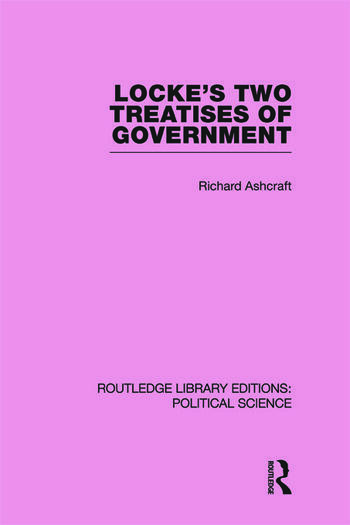 Locke's Two Treatises of Government (Routledge Library Editions: Political Science Volume 17) book cover