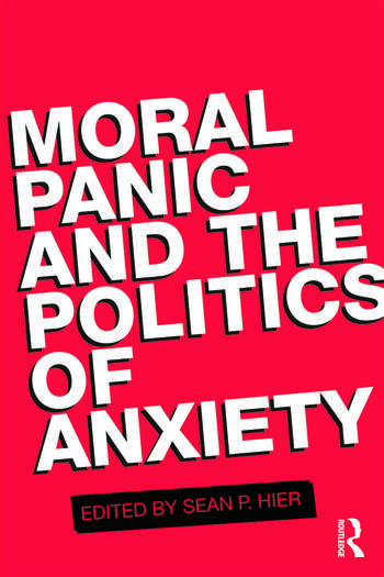 Moral Panic and the Politics of Anxiety book cover