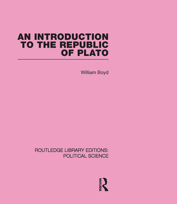 An Introduction to the Republic of Plato (Routledge Library Editions: Political Science Volume 21) book cover