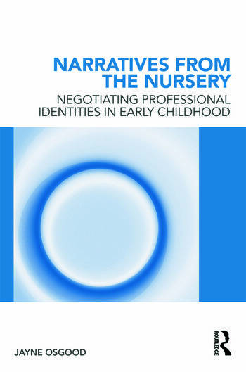Narratives from the Nursery Negotiating professional identities in early childhood book cover