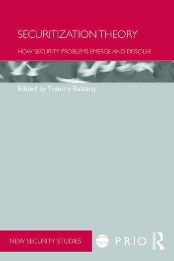 Securitization Theory How Security Problems Emerge and Dissolve book cover