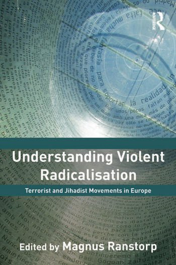 Understanding Violent Radicalisation Terrorist and Jihadist Movements in Europe book cover