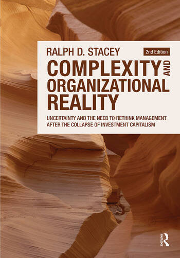 Complexity and Organizational Reality Uncertainty and the Need to Rethink Management after the Collapse of Investment Capitalism book cover