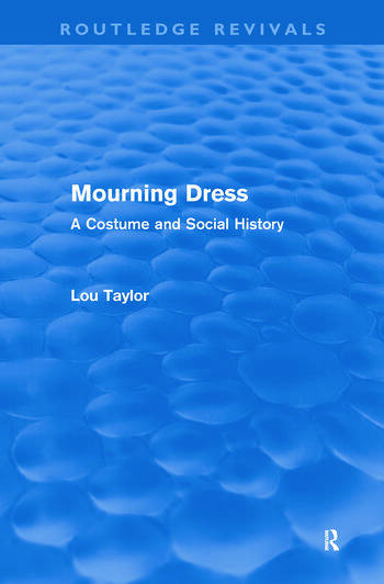 Mourning Dress (Routledge Revivals) A Costume and Social History book cover